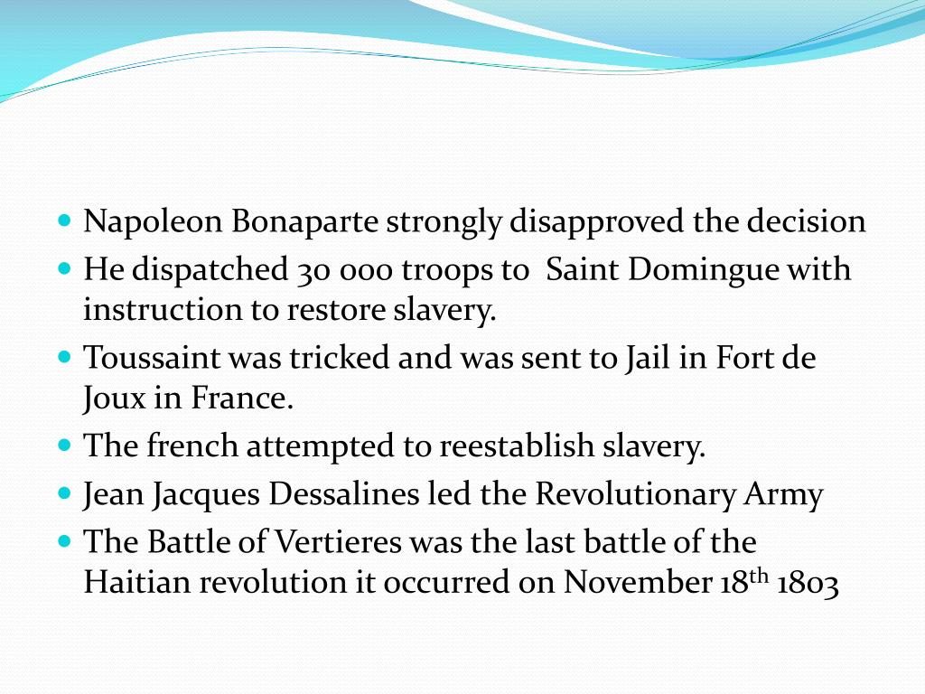 Napoleon Bonaparte strongly disapproved the decision