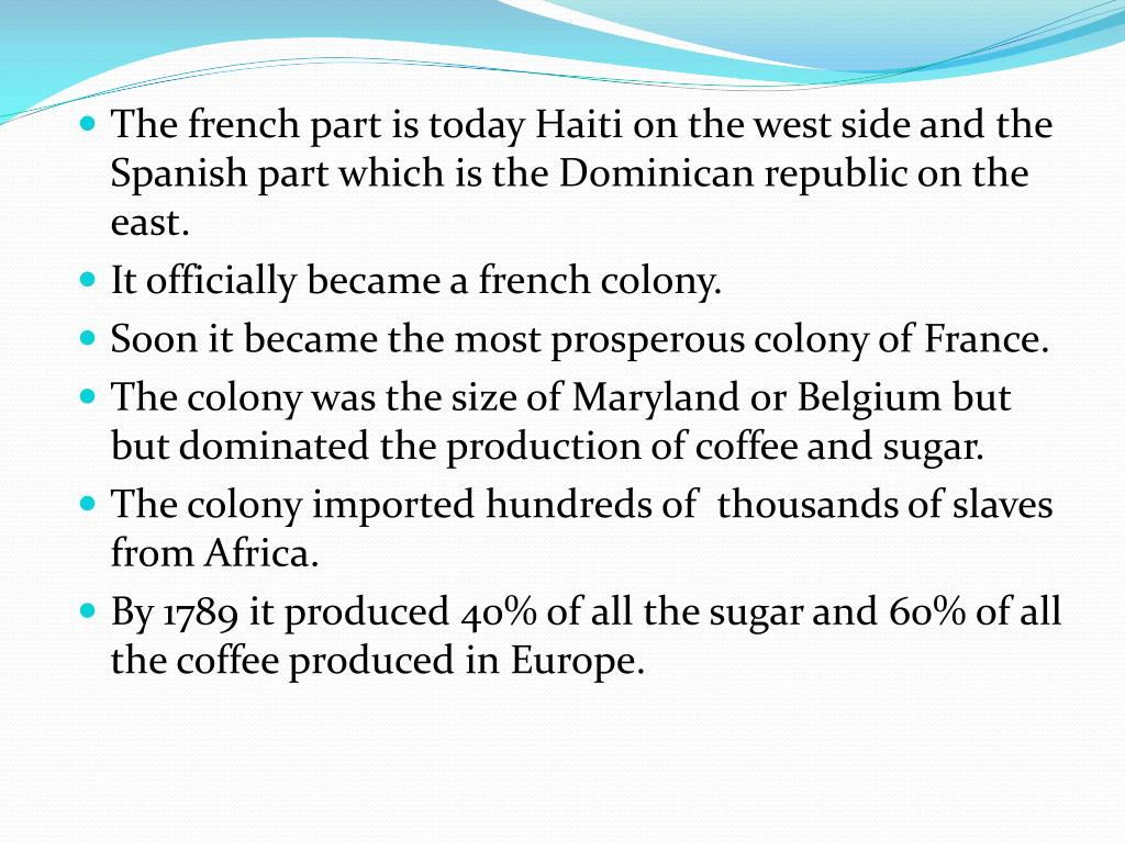 The french part is today Haiti on the west side and the Spanish part which is the Dominican republic on the east.