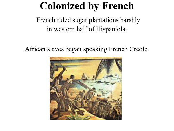 Colonized by French
