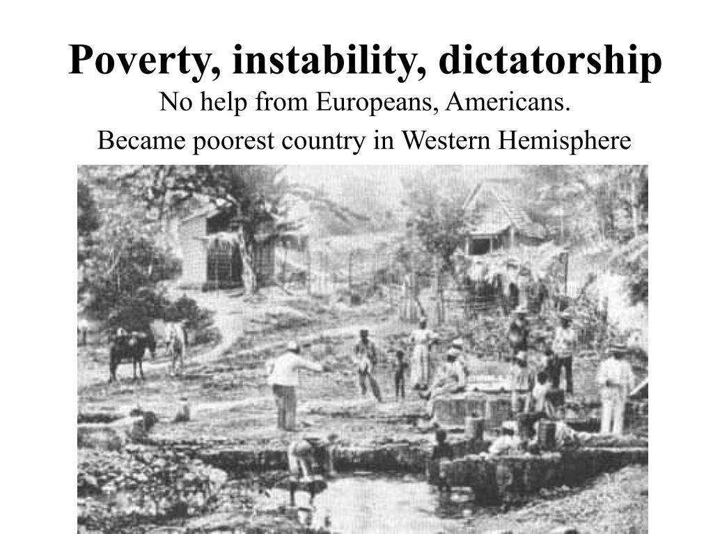 Poverty, instability, dictatorship