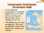 catastrophic earthquake devastates haiti