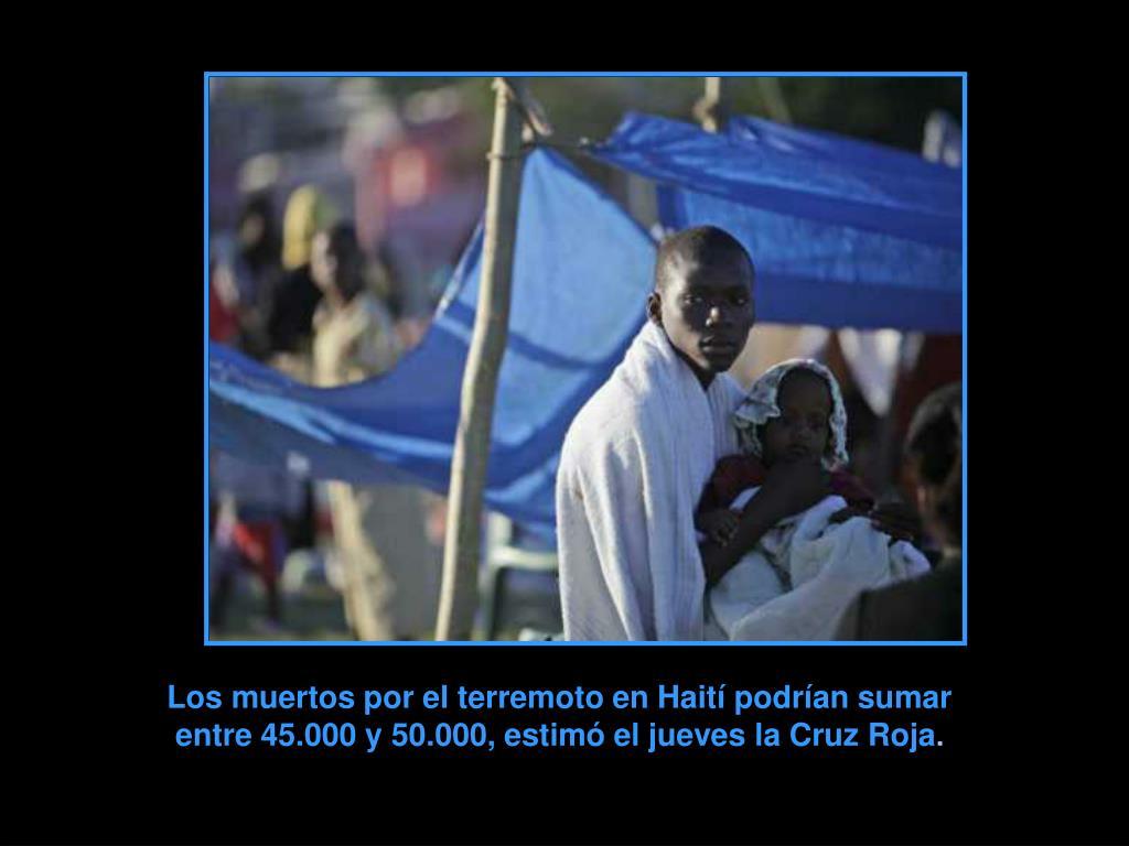 Los muertos por el terremoto en Haití podrían sumar
