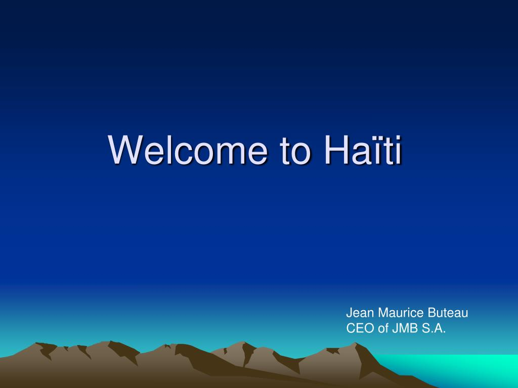 Welcome to Haïti