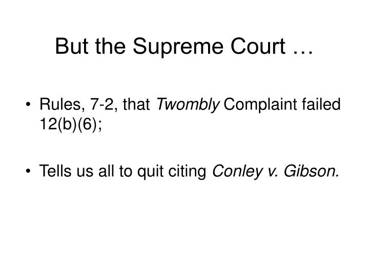 But the Supreme Court …