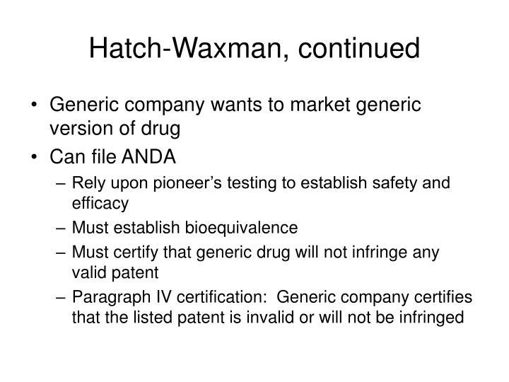 Hatch-Waxman, continued