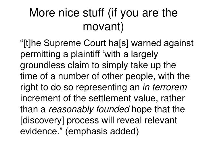 More nice stuff (if you are the movant)