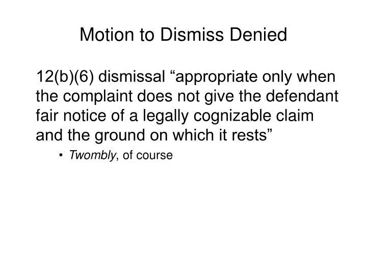 Motion to Dismiss Denied