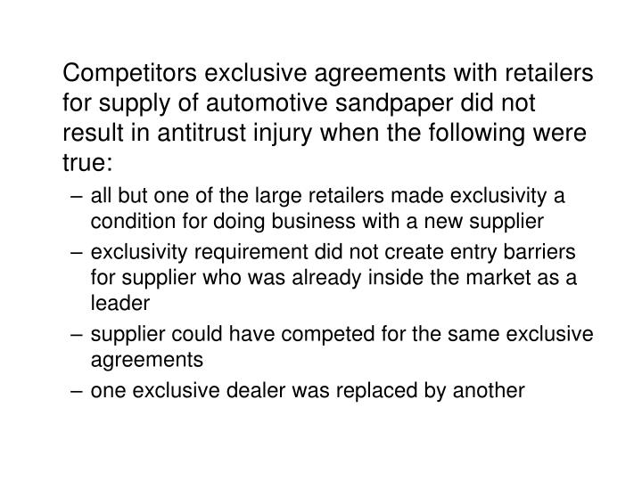 Competitors exclusive agreements with retailers for supply of automotive sandpaper did not result in antitrust injury when the following were true: