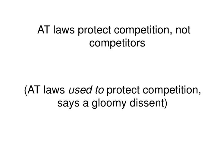 AT laws protect competition, not competitors