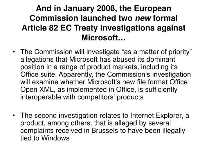 And in January 2008, the European Commission