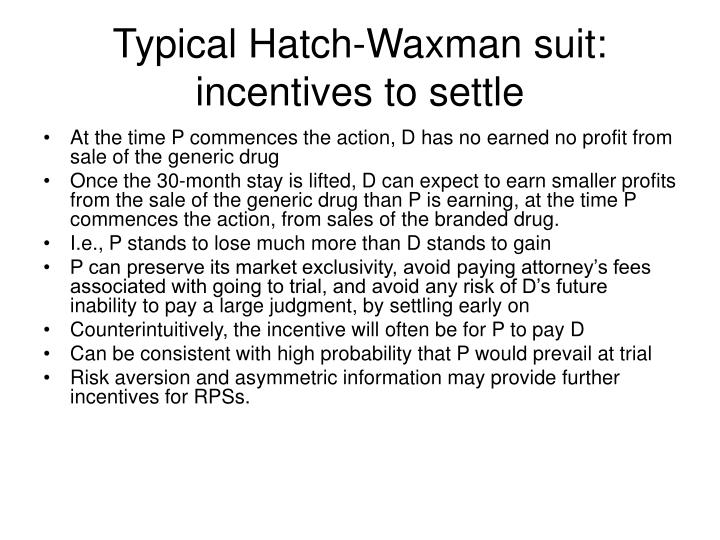 Typical Hatch-Waxman suit:  incentives to settle