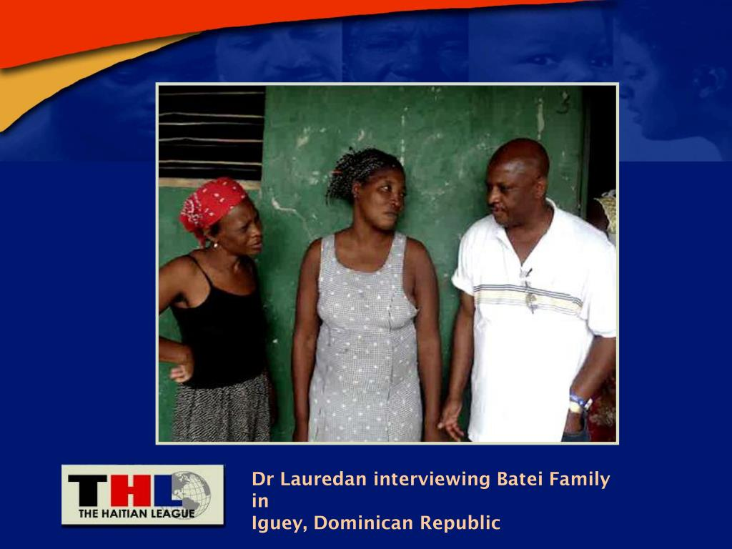 Dr Lauredan interviewing Batei Family in
