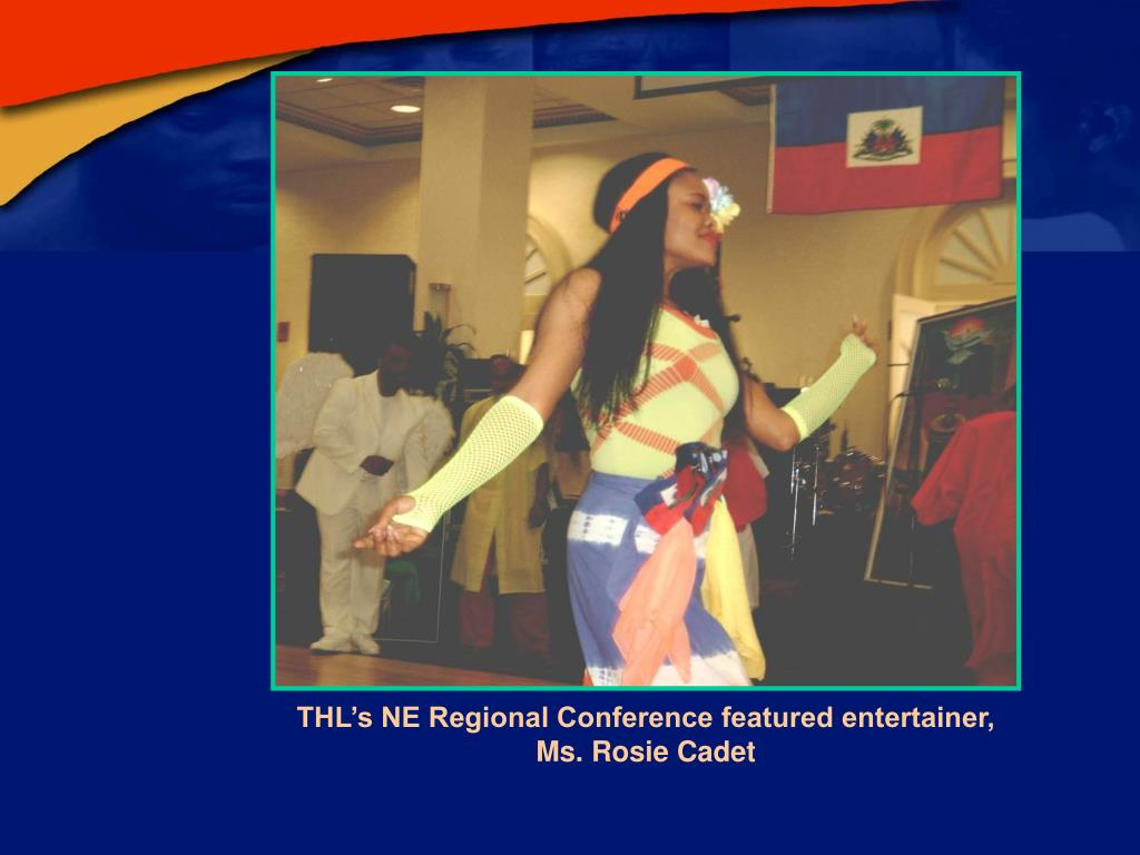 THL's NE Regional Conference featured entertainer, Ms. Rosie Cadet