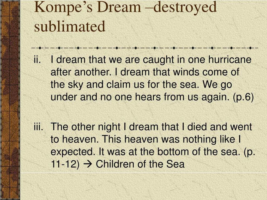 Kompe's Dream –destroyed sublimated