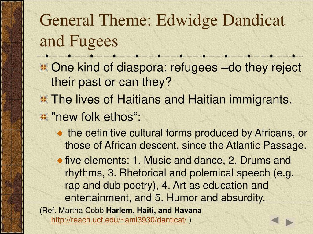 General Theme: Edwidge Dandicat  and Fugees