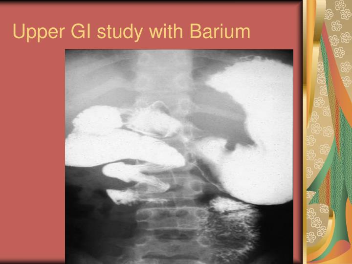 Upper GI study with Barium
