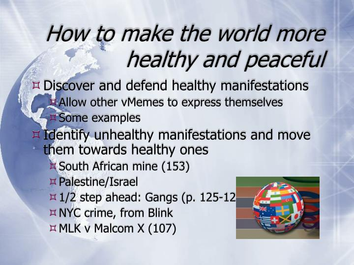 How to make the world more healthy and peaceful