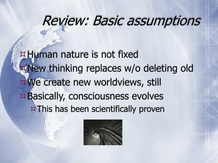 Review: Basic assumptions