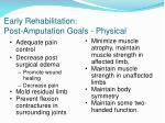 early rehabilitation post amputation goals physical