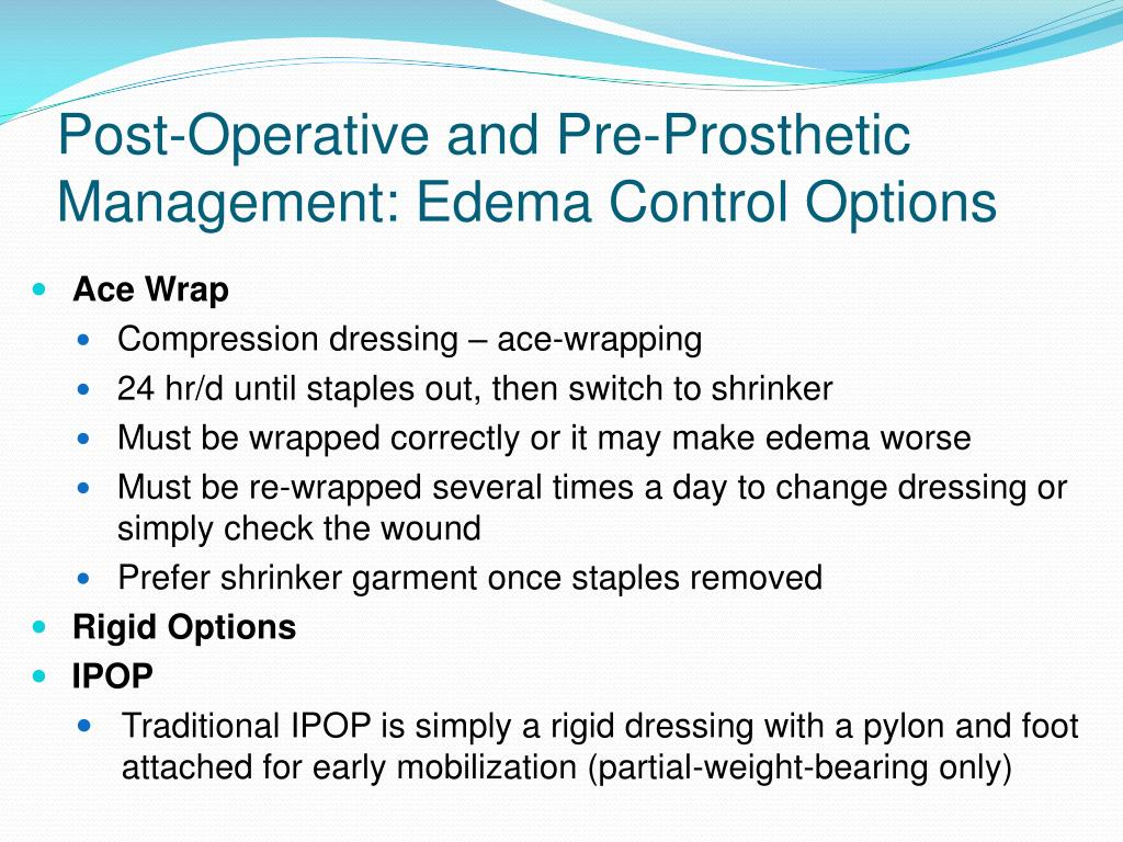 Post-Operative and Pre-Prosthetic Management: Edema Control Options