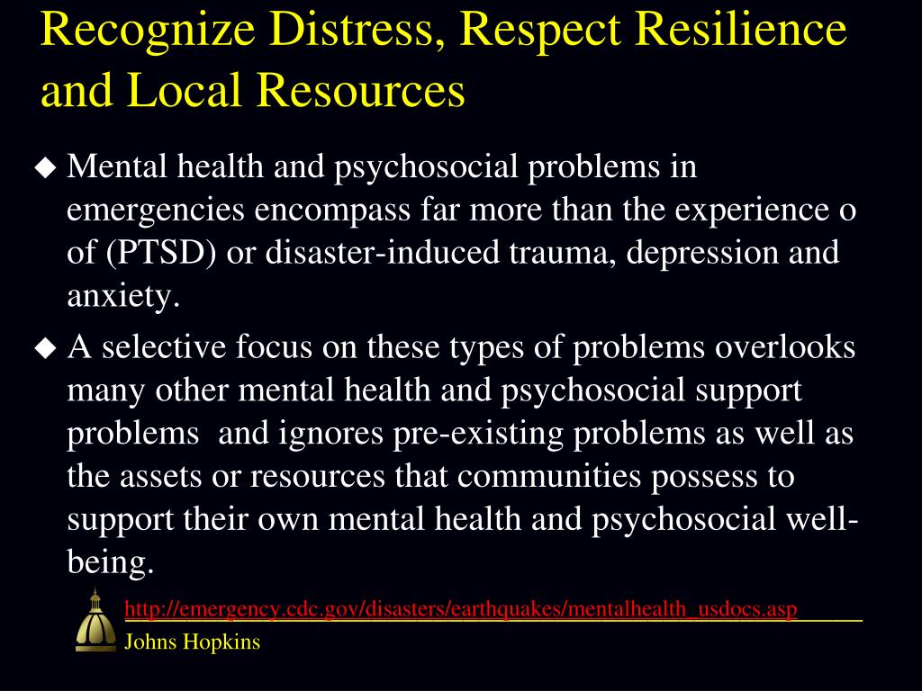 Recognize Distress, Respect Resilience and Local Resources