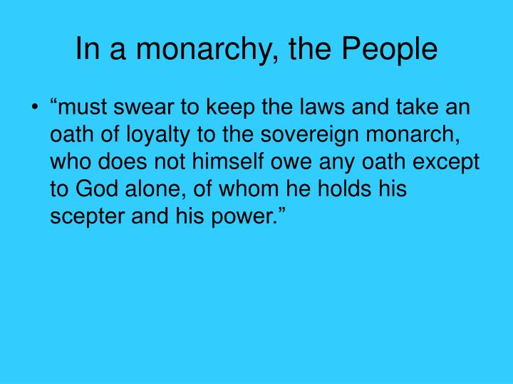 In a monarchy, the People
