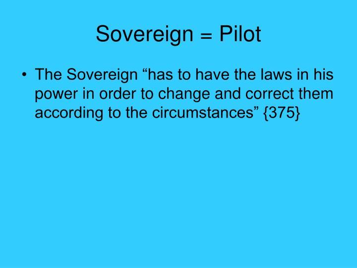 Sovereign = Pilot