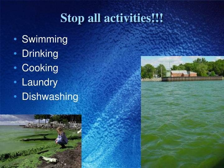 Stop all activities!!!