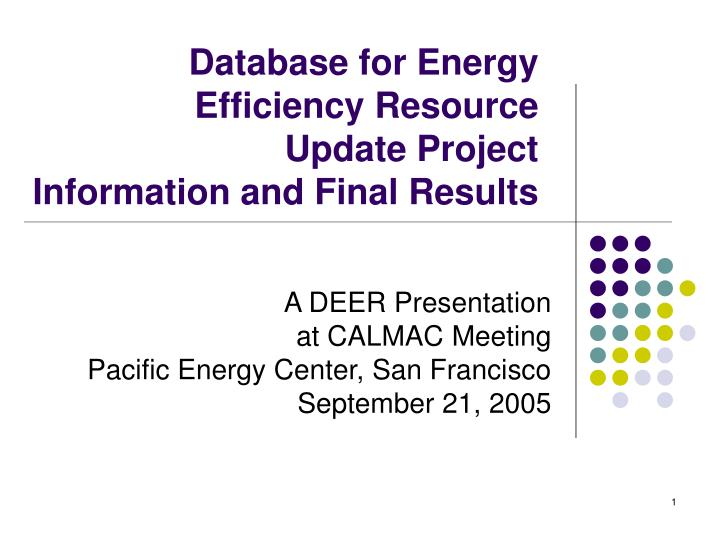 Database for energy efficiency resource update project information and final results l.jpg
