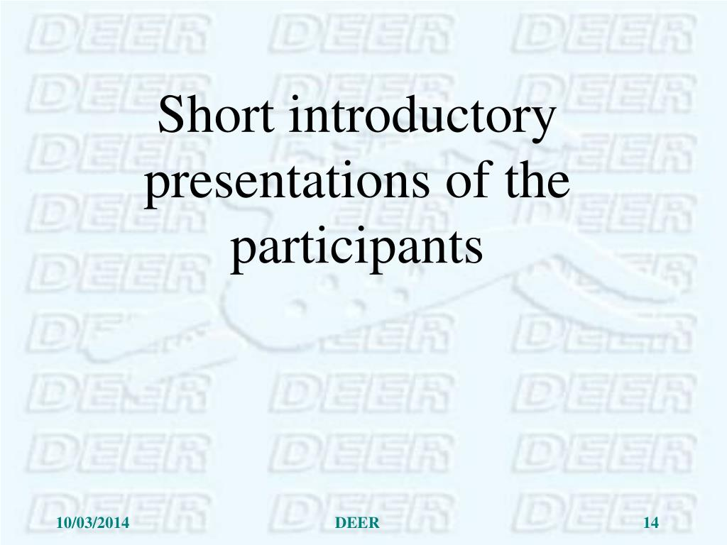 Short introductory presentations of the participants