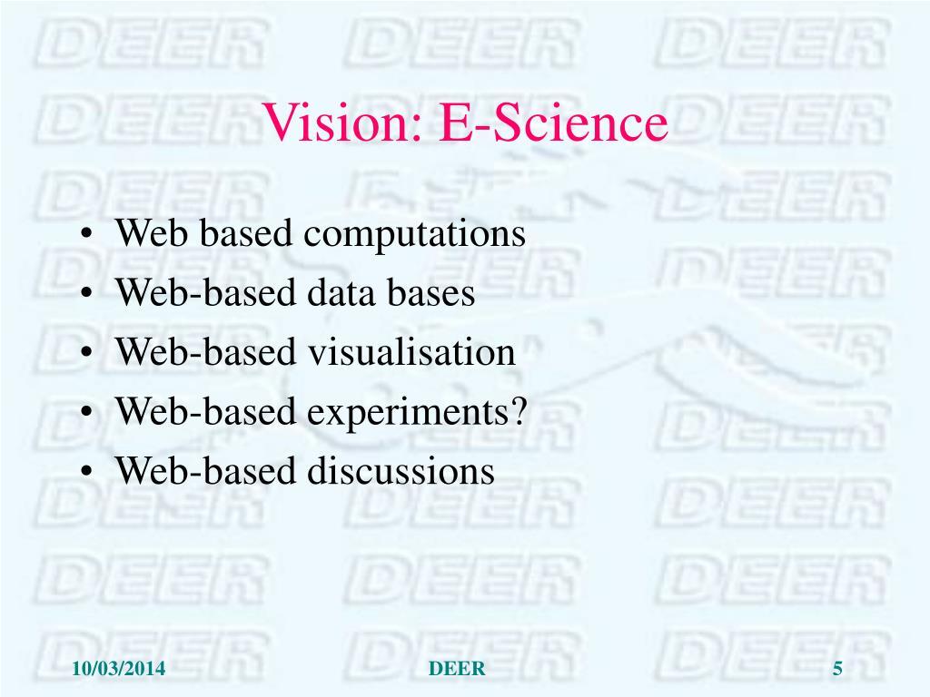 Vision: E-Science