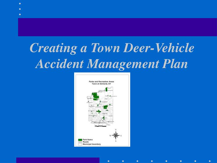 Creating a town deer vehicle accident management plan l.jpg