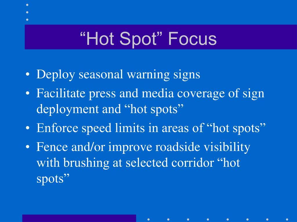 """""""Hot Spot"""" Focus"""