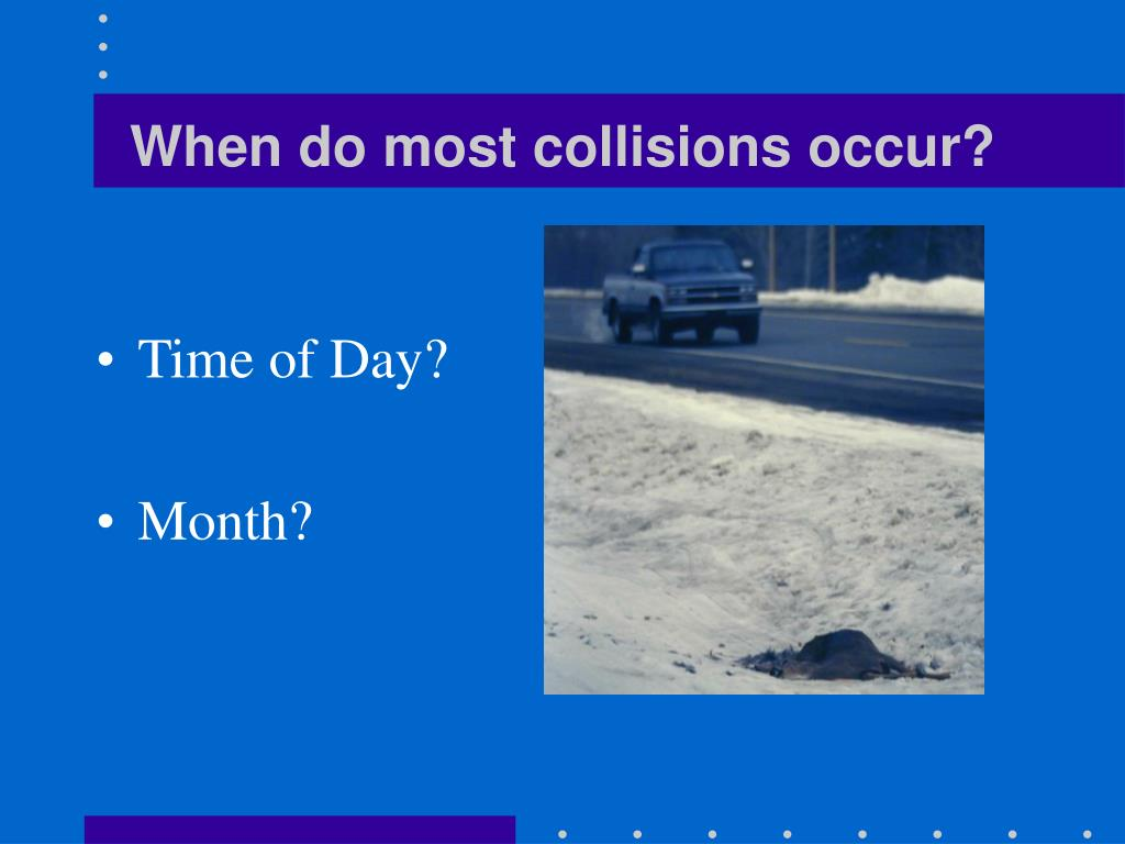 When do most collisions occur?