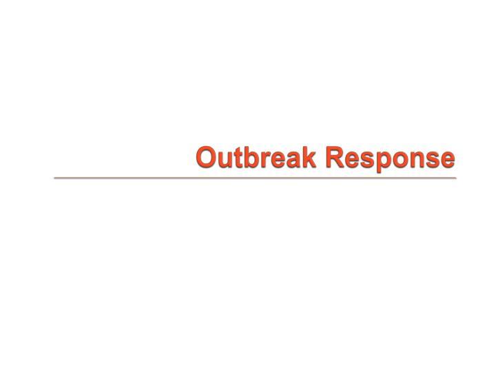 Outbreak Response