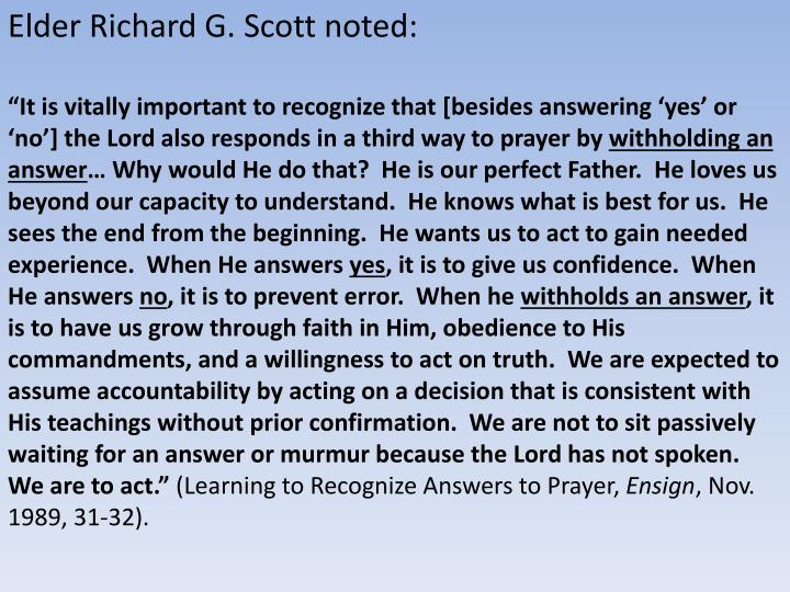 Elder Richard G. Scott noted:
