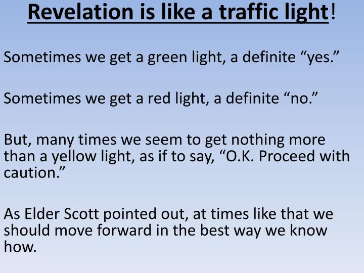 Revelation is like a traffic light