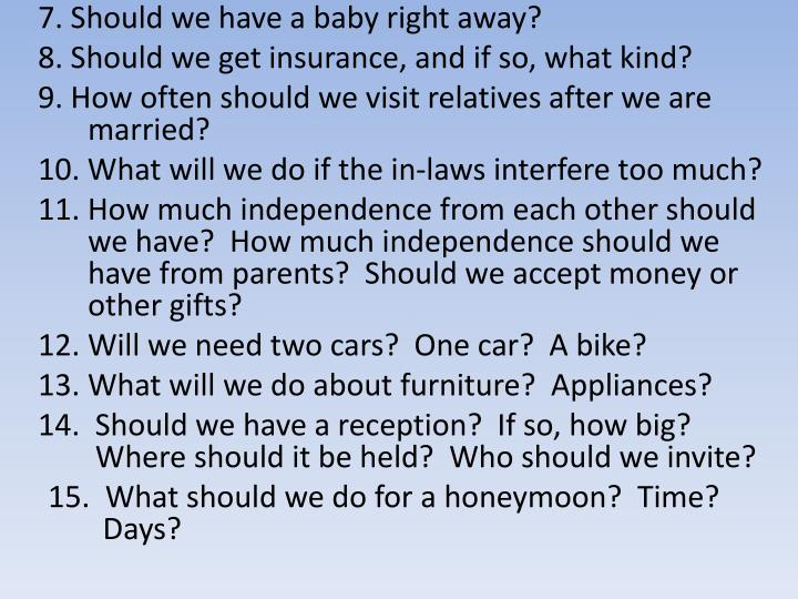 7. Should we have a baby right away?