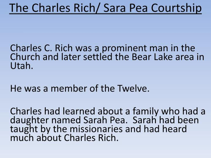 The Charles Rich/ Sara Pea Courtship