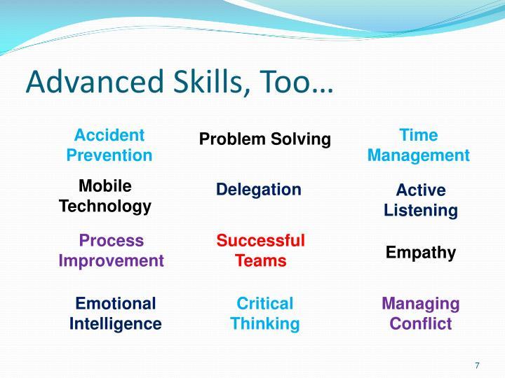 Advanced Skills, Too…
