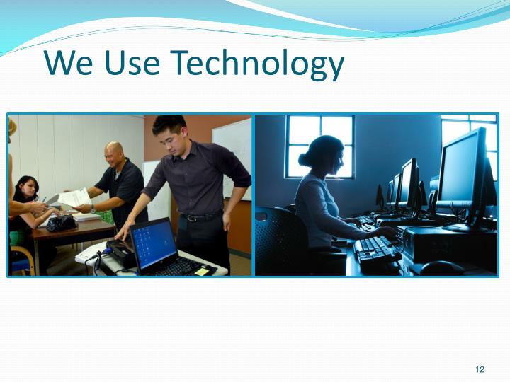 We Use Technology