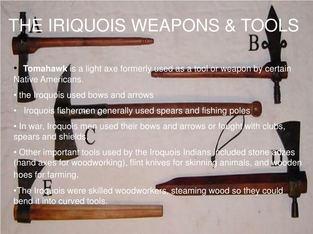 THE IRIQUOIS WEAPONS & TOOLS