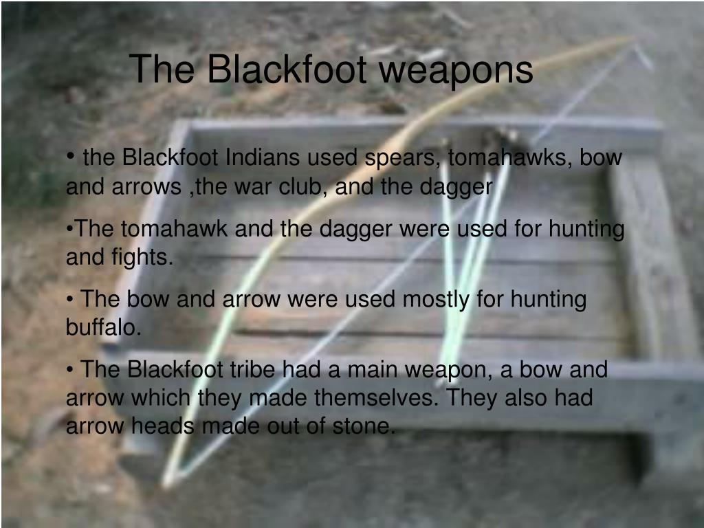 The Blackfoot weapons