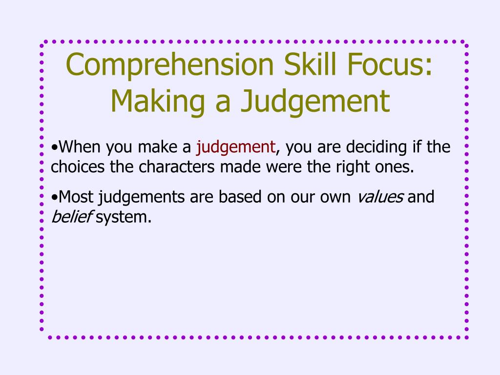 Comprehension Skill Focus: Making a Judgement