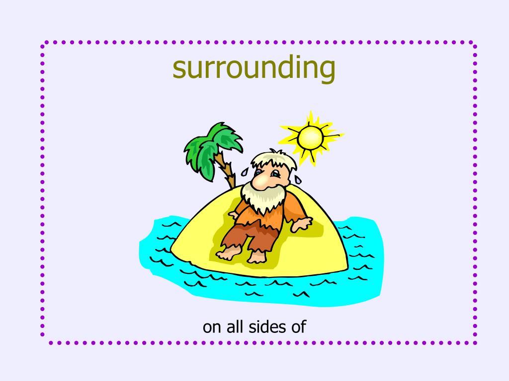 surrounding