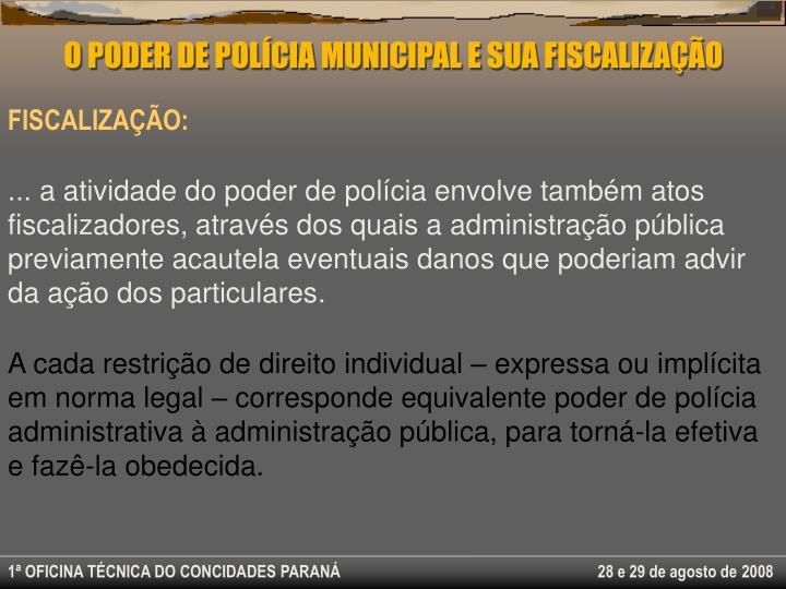 O PODER DE POLÍCIA MUNICIPAL E SUA FISCALIZAÇÃO