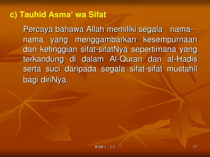 c) Tauhid Asma' wa Sifat