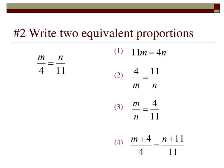 #2 Write two equivalent proportions
