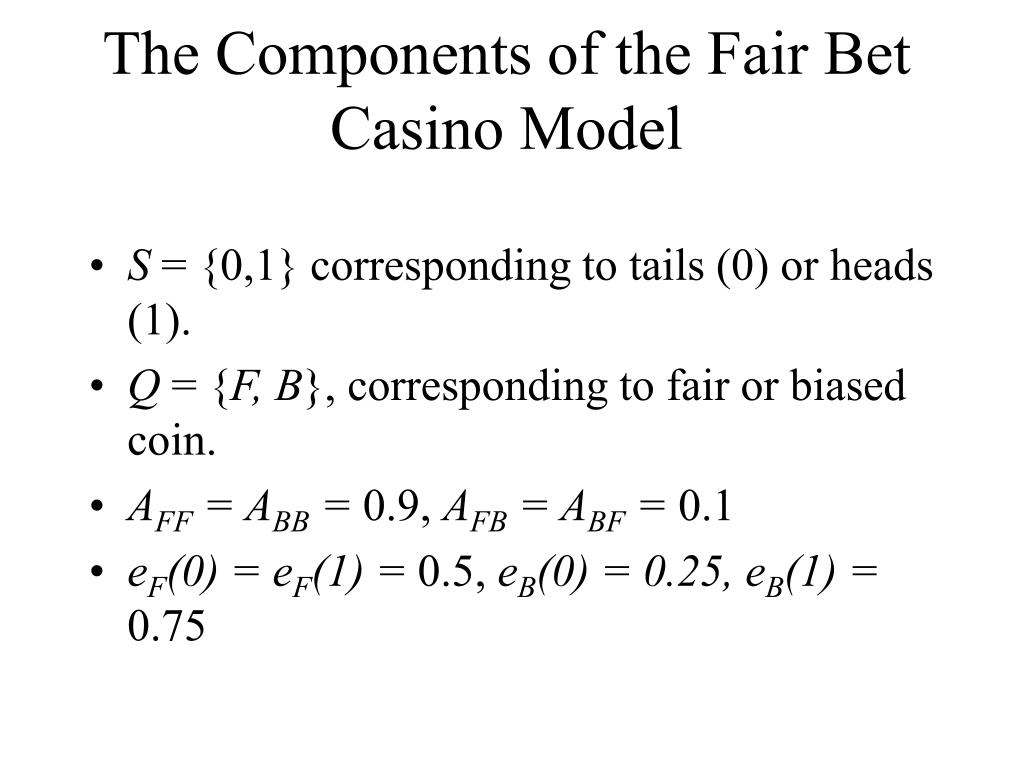 The Components of the Fair Bet Casino Model