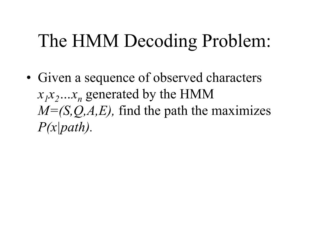 The HMM Decoding Problem: